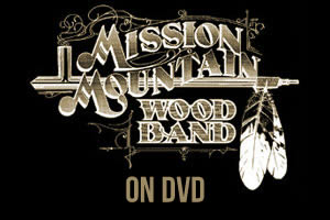 Mission Mountain Wood Band on DVD